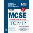 MCSE Training Guide: TCP/IP (Covers Exam #70-059) [Hardcover]
