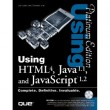 Using HTML 4 - Java 1.1 - Javascript 1.2 - Platinum Edition [Paperback]