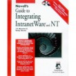 Novell's Guide to Integrating Intranetware and NT [Paperback]