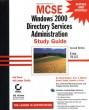 MCSE Windows 2000 Directory Services Administration Study Guide Exam 70-217 [Hardcover]